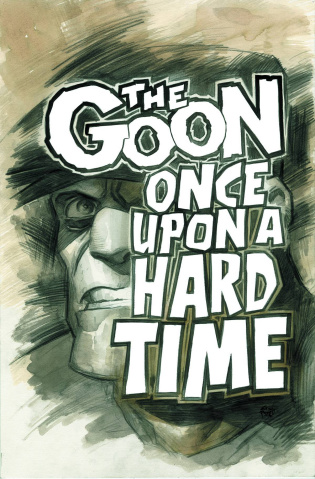 The Goon: Once Upon A Hard Time #1