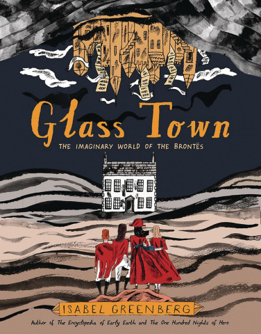 Glass Town: The Imaginary World of the Brontës