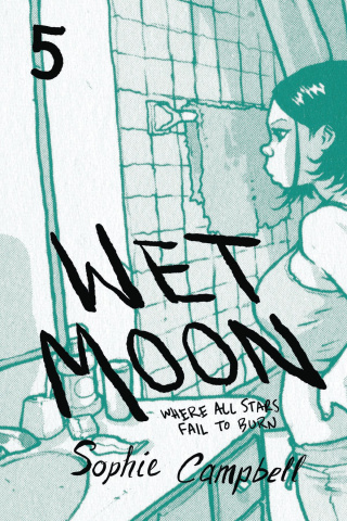 Wet Moon Vol. 5: Where All Stars Fail To Burn