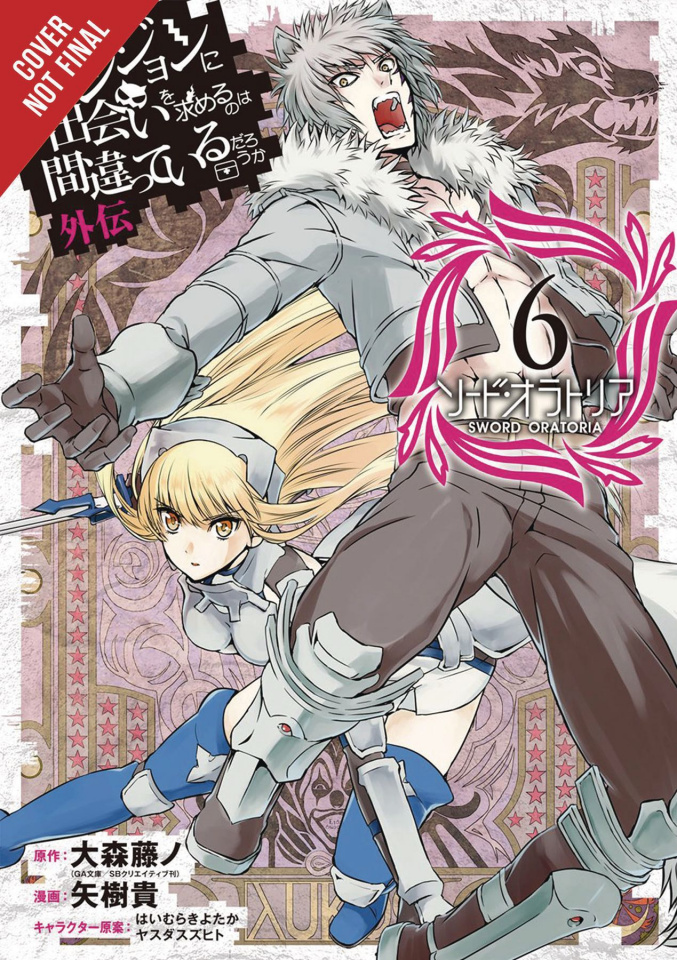 Is It Wrong to Try to Pick Up Girls in a Dungeon? Sword Oratoria Vol. 6