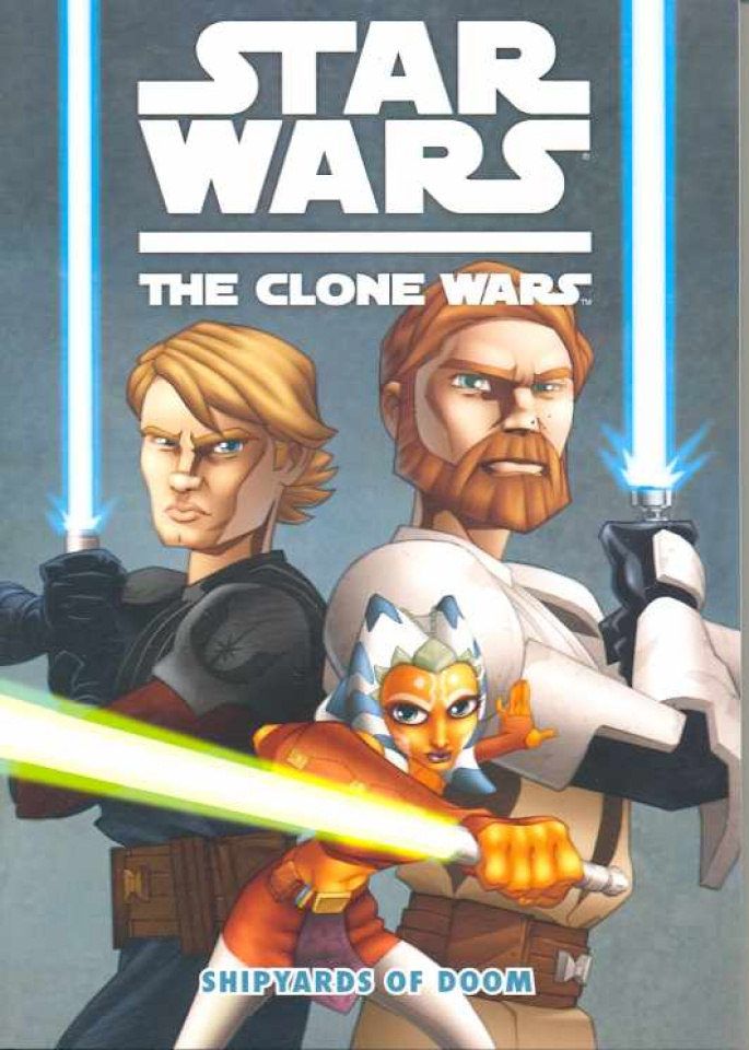 Star Wars: The Clone Wars Vol. 1: Shipyards of Doom