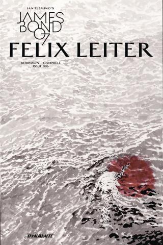 James Bond: Felix Leiter #6 (10 Copy B&W Cover)