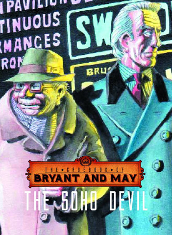 The Casebook of Bryant and May Vol. 1: The Soho Devil