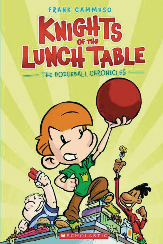 Knights of the Lunch Table Vol. 1: The Dodgeball Chronicles