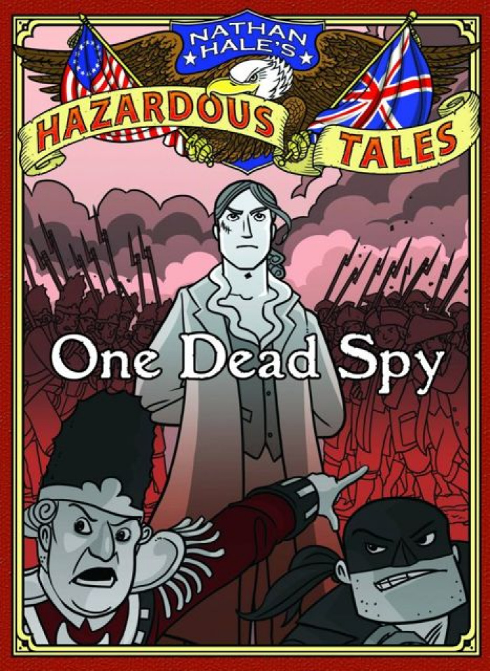 Nathan Hale's Hazardous Tales Vol. 1: One Dead Spy