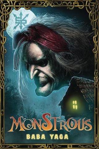 Monstrous: Baba Yaga