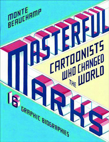 Masterful Marks: Cartoonist Who Changed the World