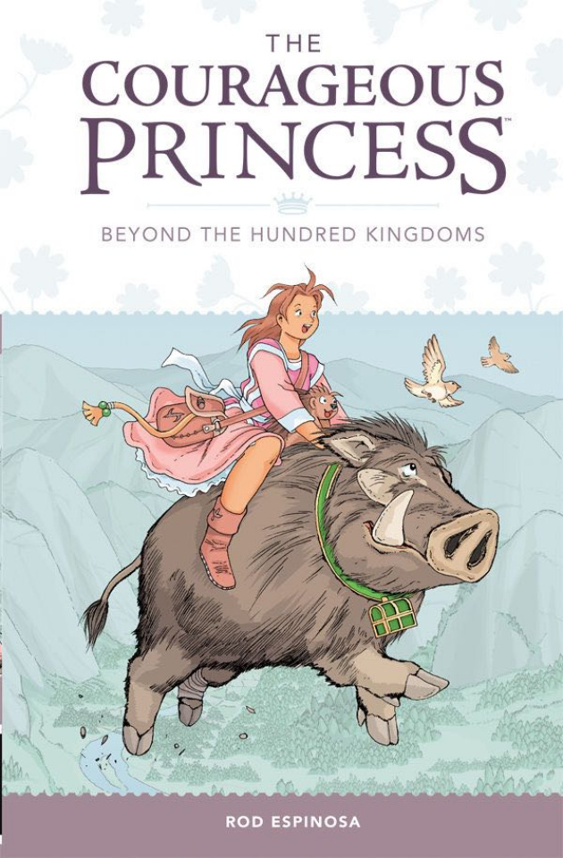The Courageous Princess Vol. 1: Beyond the Hundred Kingdoms