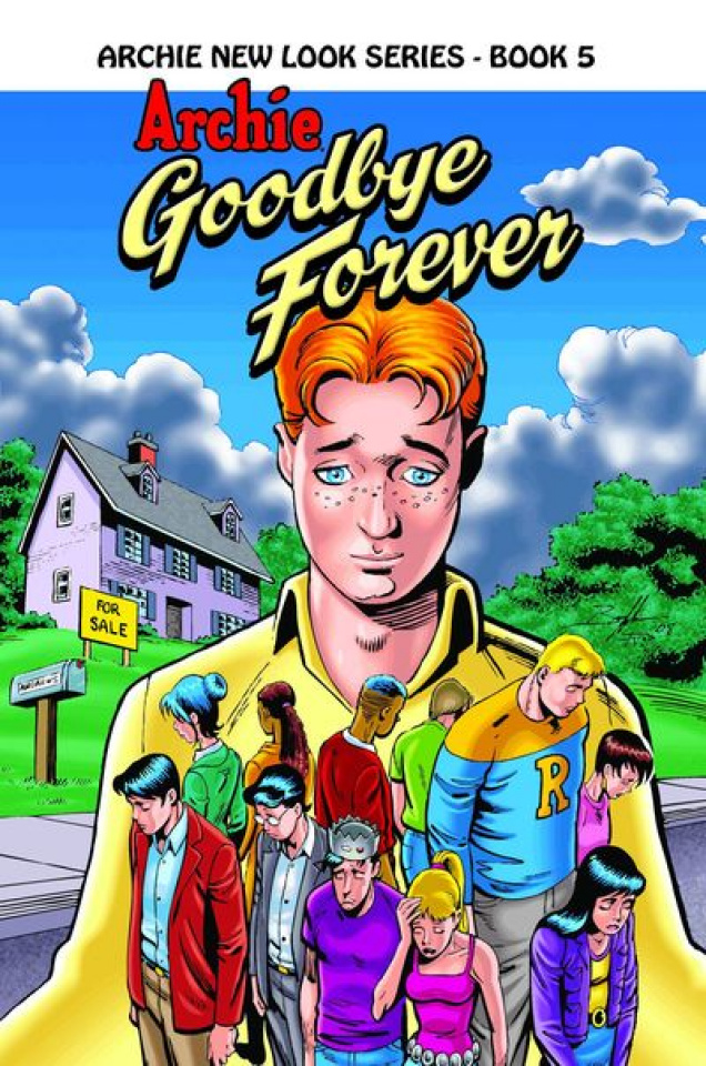 Archie New Look Series Vol. 5: Goodbye Forever
