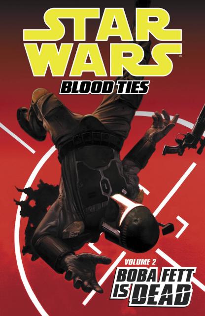 Star Wars: Blood Ties Vol. 2: Boba Fett Is Dead