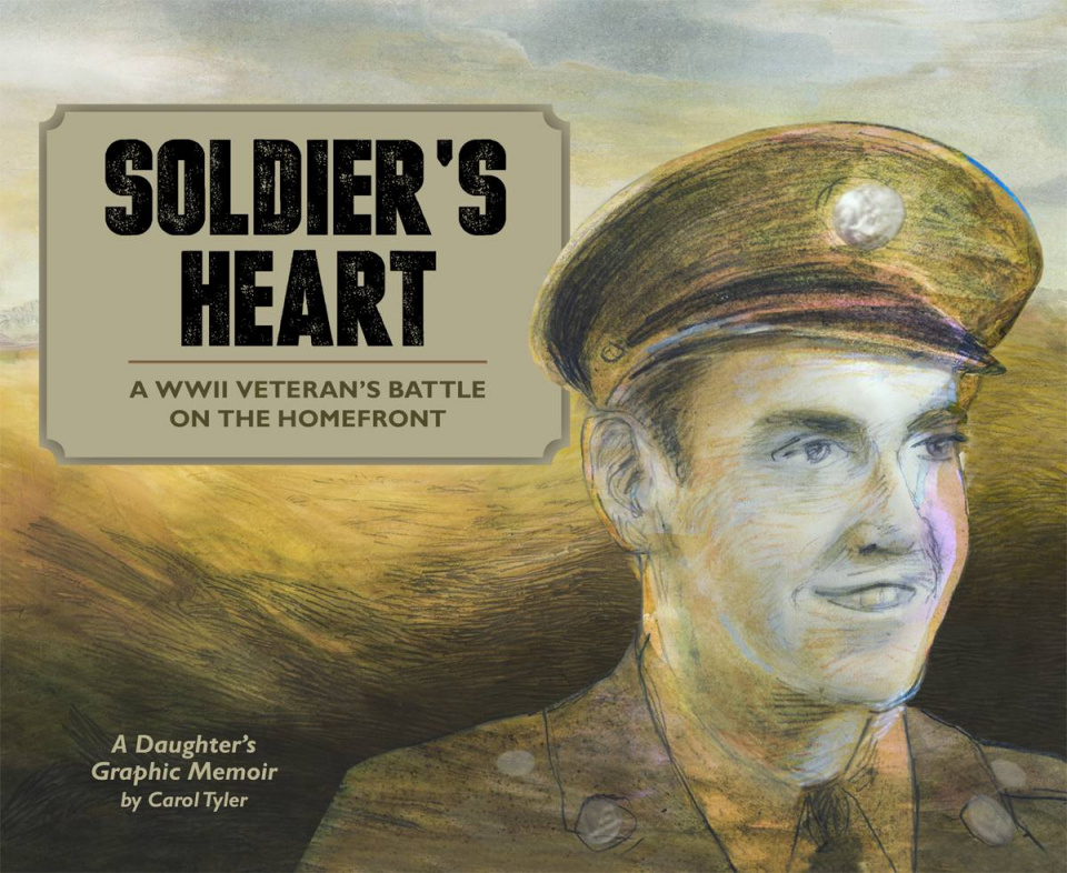Soldier's Heart: A WWII Veteran's Battle on the Homefront