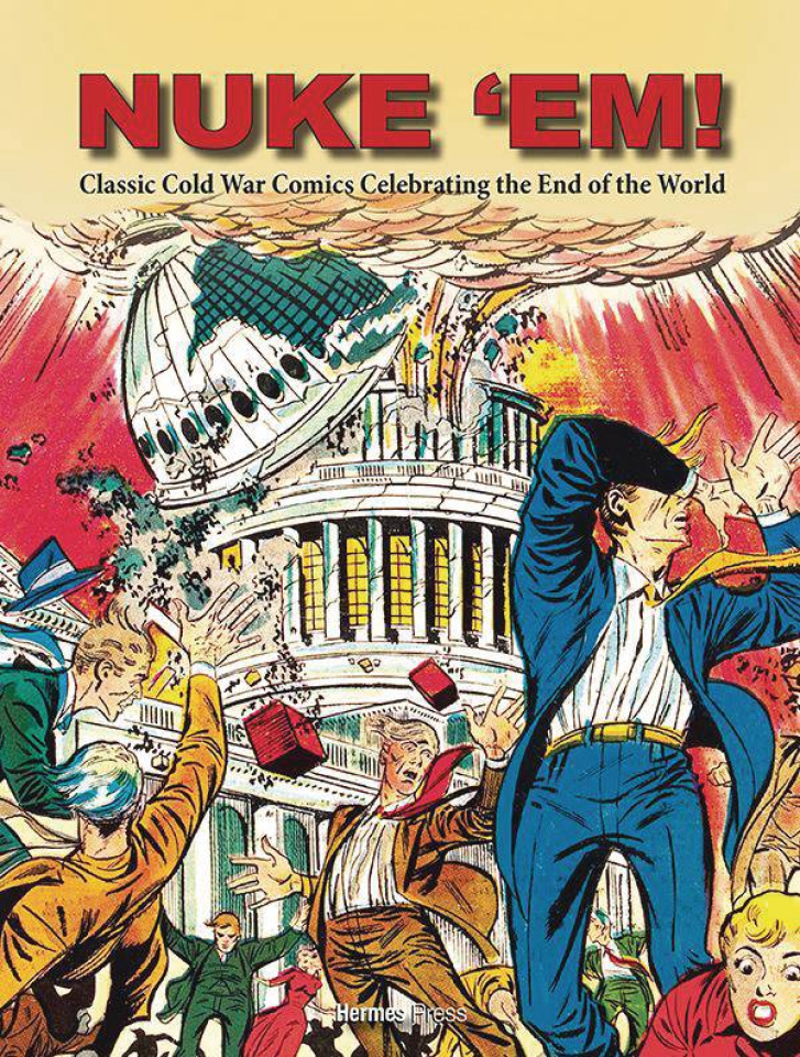 Nuke 'Em! Classic Cold War Comics Celebrating the End of the World